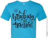 BEACHING NOT TEACHING Graphic Triblend Tee River Imprints