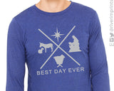 BEST DAY EVER Shiny Long Sleeve Triblend Tee