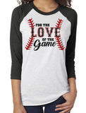 For the LOVE of the Game Glittery Triblend Baseball Raglan