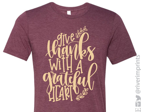 GIVE THANKS WITH A GRATEFUL HEART Graphic Triblend Tee by River Imprints