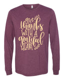 GIVE THANKS WITH A GRATEFUL HEART Long Sleeve Triblend Tee