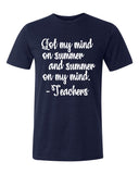 GOT MY MIND ON SUMMER AND SUMMER ON MY MIND -TEACHERS Triblend T-shirt by River Imprints