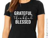 GRATEFUL THANKFUL BLESSED Graphic Triblend Tee by River Imprints