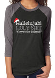 HALLELUJAH HOLY @#$% WHERE'S THE TYLENOL Triblend Raglan Tee by River Imprints