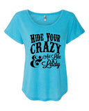 HIDE YOUR CRAZY & ACT LIKE A LADY Triblend Dolman