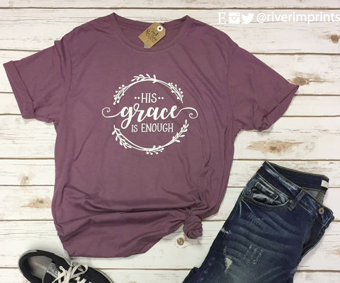 HIS GRACE IS ENOUGH Graphic Blend Tee Shirt - READY TO SHIP