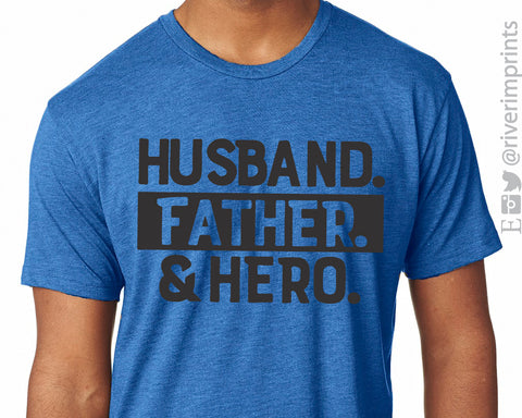 HUSBAND FATHER & HERO Graphic Triblend Tee