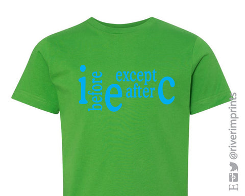 I BEFORE E EXCEPT AFTER C Toddler Cotton Tee