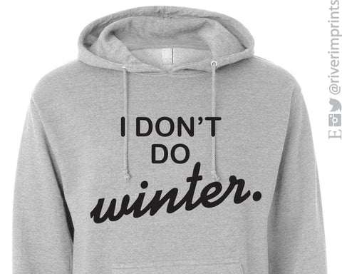 Hoodie I DON'T DO WINTER Midweight Hooded Sweatshirt