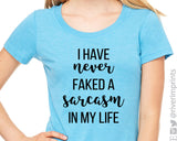 I HAVE NEVER FAKED A SARCASM IN MY LIFE Graphic Triblend Tee by River Imprints