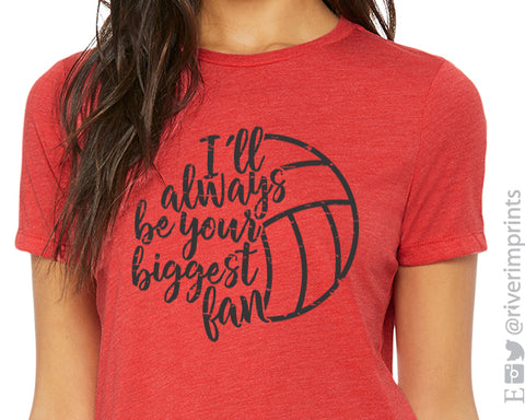 I'LL ALWAYS BE YOUR BIGGEST FAN Graphic Volleyball Triblend Tee