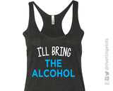 I'LL BRING THE ALCOHOL Ladies Triblend Tank