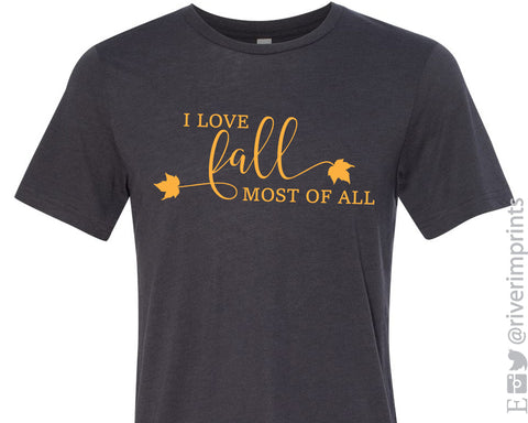 I LOVE FALL MOST OF ALL Graphic Triblend Tee