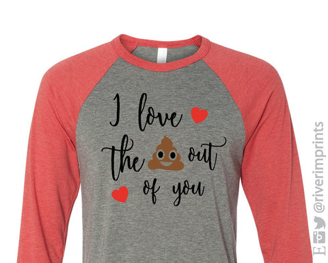I Love the Poop Out of You Raglan Unisex Valentine's Day Triblend Tee