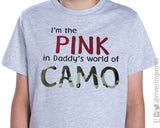 I'M THE PINK IN MY DADDY'S WORLD OF CAMO Toddler Cotton Tee River Imprints