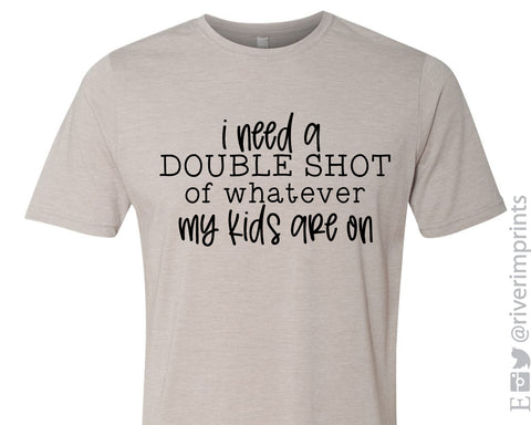 I NEED A SHOT Graphic Blend Tee Shirt - READY TO SHIP