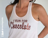 I RUN FOR CHOCOLATE Glittery 2-sided Flowy Tank