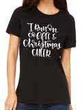 I RUN ON COFFEE AND CHRISTMAS CHEER Graphic Tee