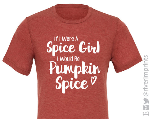 IF I WERE A SPICE GIRL Graphic Triblend Tee