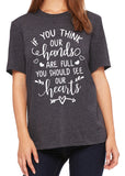 IF YOU THINK OUR HANDS ARE FULL YOU SHOULD SEE OUR HEARTS Triblend T-shirt by River Imprints