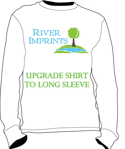 Upgrade ADULT Shirt to Long Sleeve