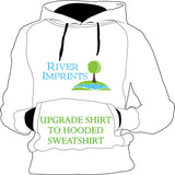 Upgrade Shirt to Sweatshirt - choose from 2 styles, fitted or unisex hooded