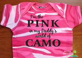 I'M THE PINK IN MY DADDY'S WORLD OF CAMO Cotton Onesie