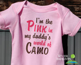 Baby PINK in Daddy's world of CAMO, baby bodysuit