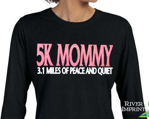 5k Mommy, 3.1 miles of peace and quiet long sleeve performance t-shirt