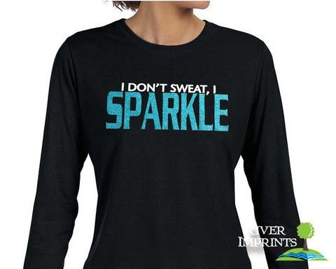 IT'S NOT SWEAT, IT'S SPARKLE Glittery Long Sleeve Performance T-Shirt