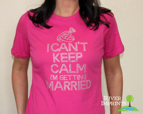 I Can't Keep Calm, I'm Getting Married! Sparkly Rhinestone Cotton Tee