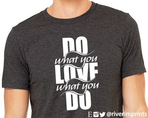 DO WHAT YOU LOVE Graphic Triblend Tee