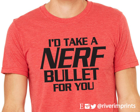 I'D TAKE A NERF BULLET FOR YOU Graphic Triblend Tee by River Imprints