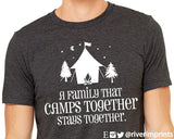 A FAMILY THAT CAMPS TOGETHER STAYS TOGETHER Graphic Triblend Tee River Imprints
