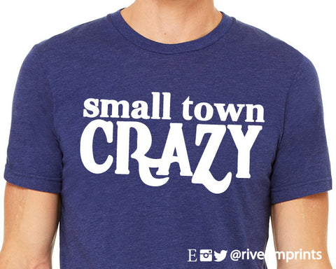 SMALL TOWN CRAZY Graphic Triblend Tee by River Imprints