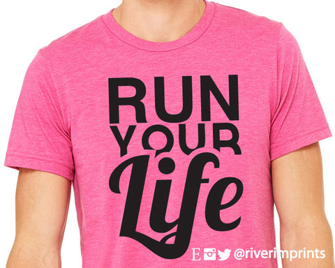 RUN YOUR LIFE Graphic Triblend Tee by River Imprints