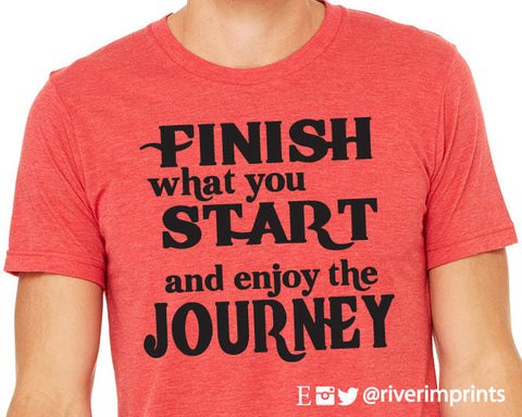 FINISH WHAT YOU START Graphic Triblend Tee