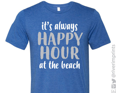 IT'S ALWAYS HAPPY HOUR AT THE BEACH Graphic Triblend Tee