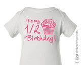 IT'S MY 1/2 BIRTHDAY!  Shiny Cotton Onesie by River Imprints