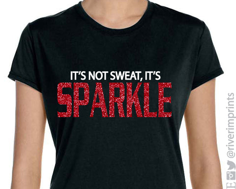 IT'S NOT SWEAT, IT'S SPARKLE Glittery Performance Tee by River Imprints
