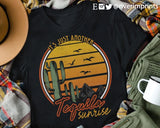 IT'S JUST ANOTHER TEQUILA SUNRISE Blend Tee Shirt