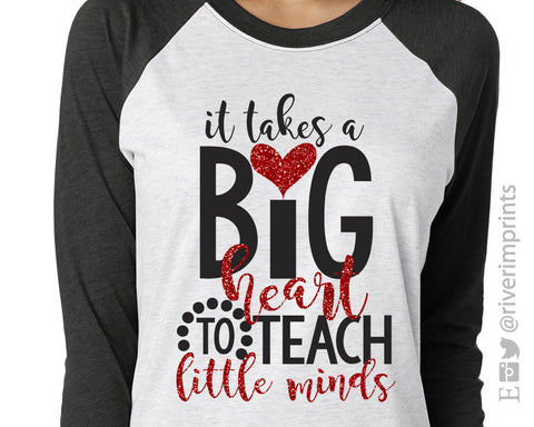 BIG HEART TO TEACH LITTLE MINDS Glittery Triblend Raglan by River Imprints