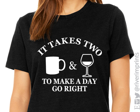 IT TAKES TWO TO MAKE A DAY GO RIGHT Graphic Triblend Tee by River Imprints