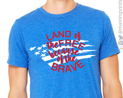 LAND OF THE FREE, BECAUSE OF THE BRAVE Graphic Triblend Tee