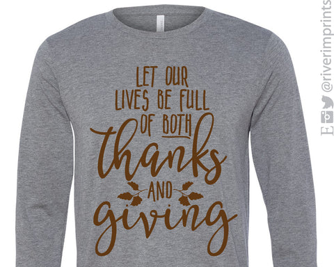 LET OUR LIVES BE FULL OF BOTH THANKS AND GIVING Long Sleeve Triblend Tee