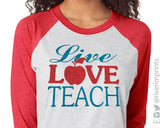 LIVE LOVE TEACH Glittery Blend Raglan