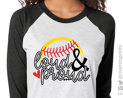 LOUD AND PROUD Softball Triblend Raglan by River Imprints