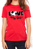 LOVE MY GIRL Soccer Triblend Tee