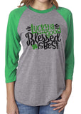 LUCKY IS GOOD BLESSED IS BEST Glittery Raglan