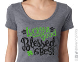 LUCKY IS GOOD BLESSED IS BEST Glittery Fitted Scoopneck Tee